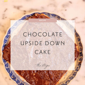 Recipe: Chocolate Upside Down Cake.