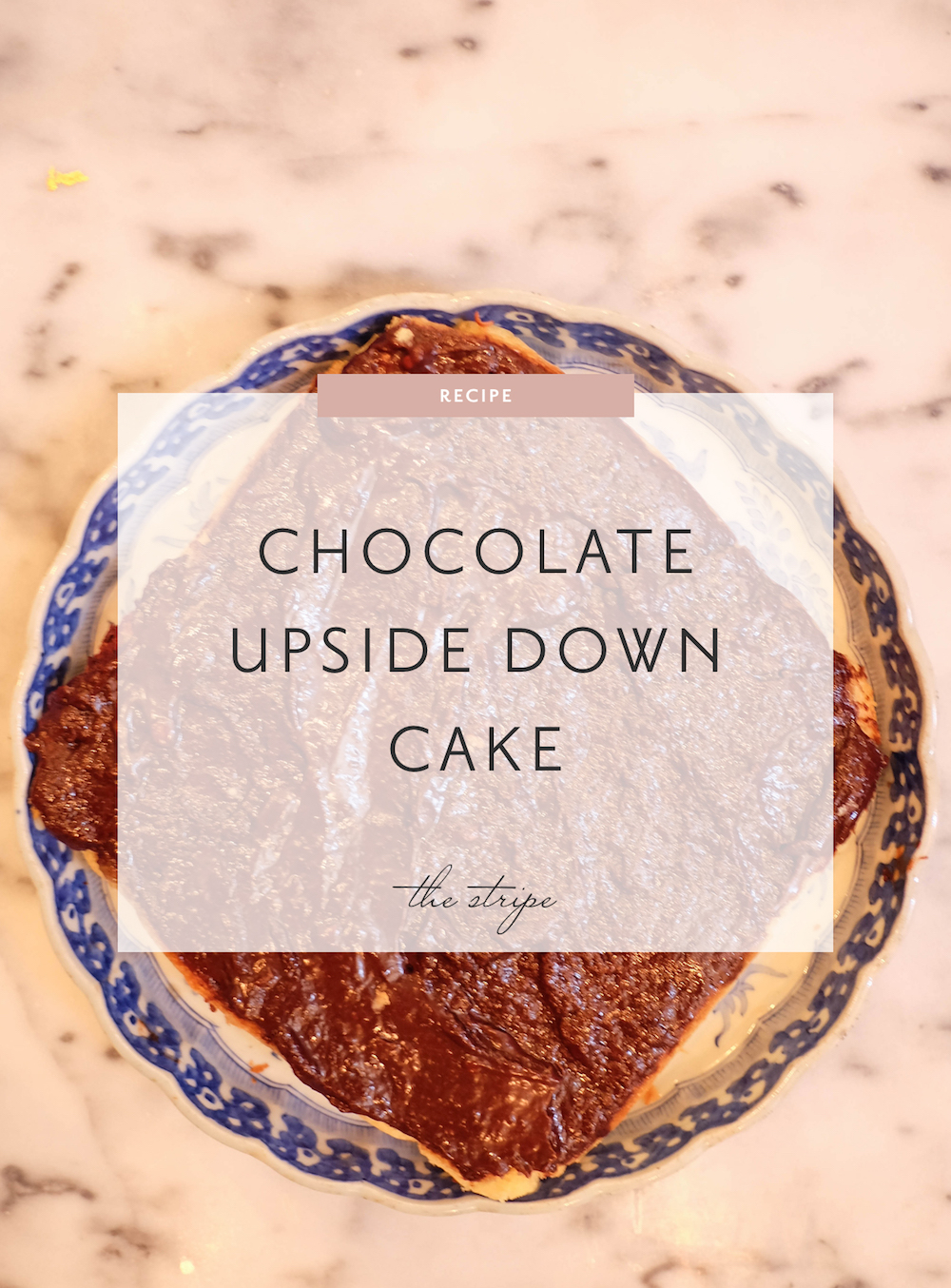 chocolate upside down cake recipe | the stripe