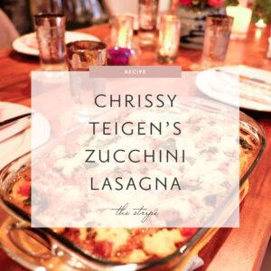 Recipe: Chrissy Teigen's Zucchini Lasagna Bolognese