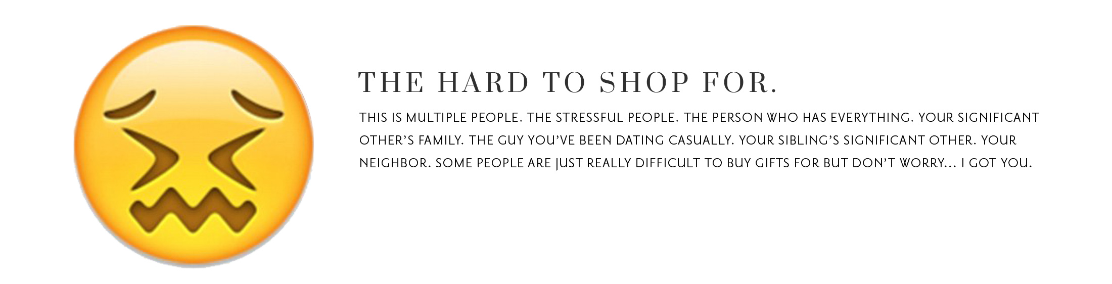 The Hard to Shop For Person