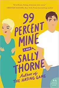 99% Mine, by Sally Thorne.