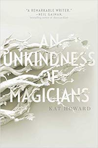 An Unkindness of Magicians, by Kat Howard.