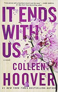It Ends With Us, by Colleen Hoover.