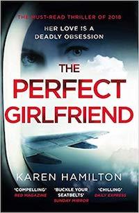The Perfect Girlfriend, by Karen Hamilton