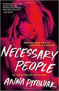 Necessary People, by Anna Pitoniak.