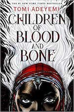 best books by women of color - Children of Blood and Bone by Tomi Adeyemi