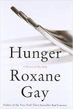 Hunger by Roxane Gay (Bad Feminist is Next)