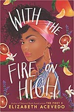 best books by women of color - With The Fire on High by Elizabeth Acevedo