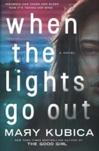 When the Lights Go Out, by Mary Kubica.