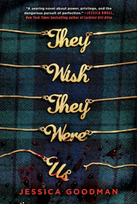 They Wish They Were Us, by Jessica Goodman