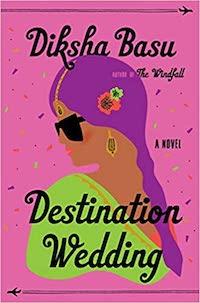 Destination Wedding, by Diksha Basu
