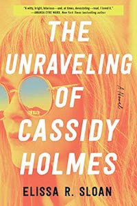 The Unraveling of Cassidy Holmes, by Elissa R. Sloan