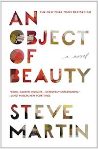An Object of Beauty, by Steve Martin