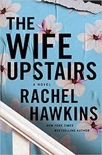 The Wife Upstairs, by Rachel Hawkins