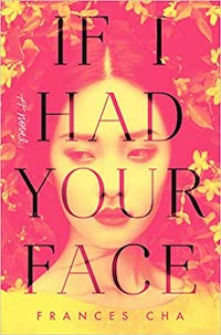 If I Had Your Face , by Frances Cha | Everything I Read in January 2021