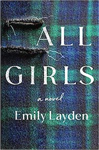 All Girls, by Emily Layden (out 2/16/21) | Everything I Read in January 2021