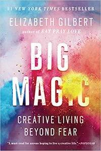 Big Magic, by Elizabeth Gilbert