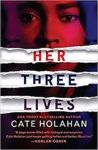 Her Three Lives, by Cate Holahan