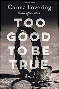 Too Good To Be True, by Carola Lovering