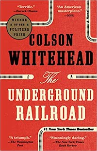 The Underground Railroad, by Colson Whitehead | Everything I Read in February 2021