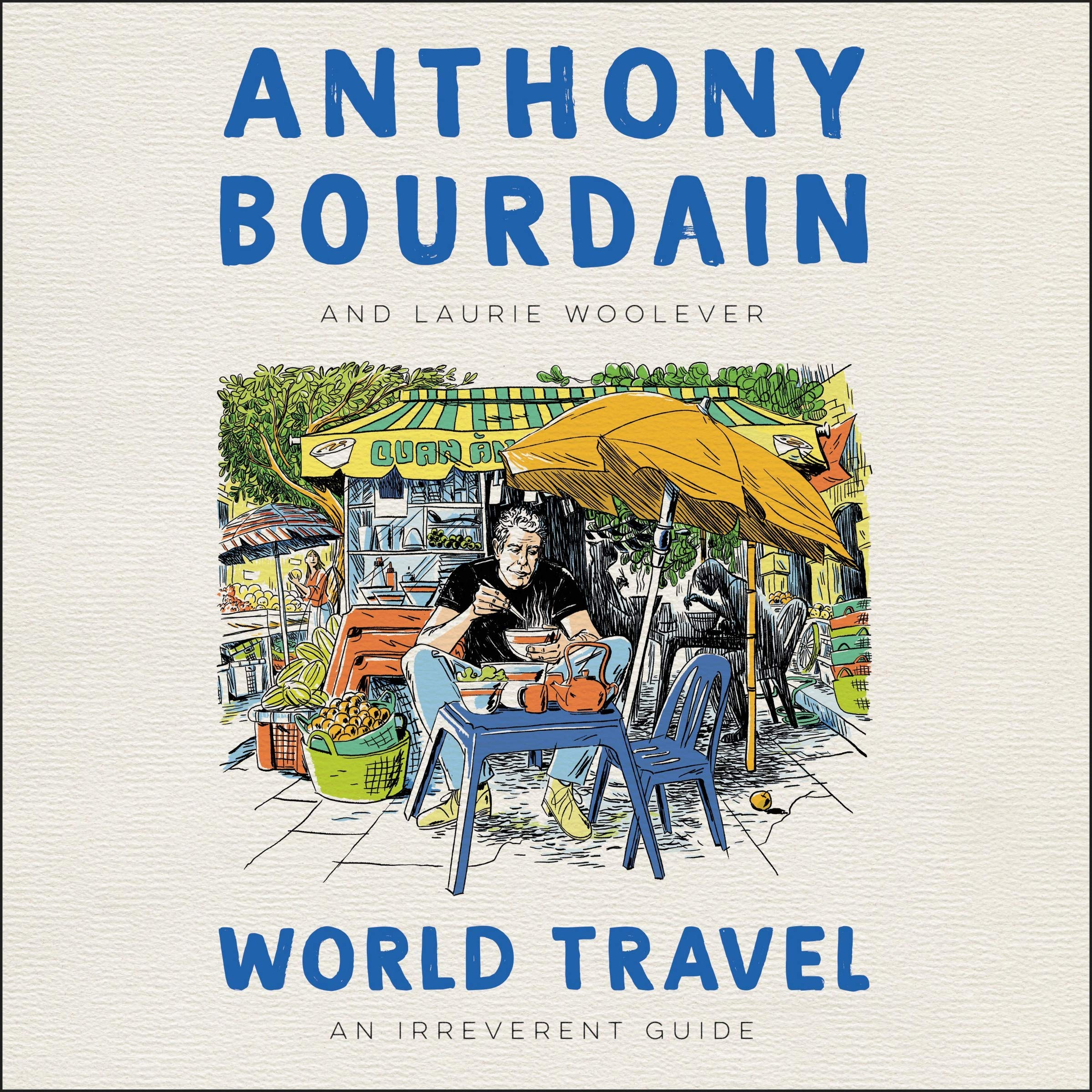 Anthony Bourdain: World Travel | This Weeks Good Things 4.19.21