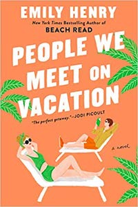 People We Meet on Vacation, by Emily Henry | Everything I Read in May 2021