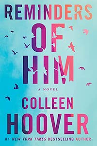Reminders of Him, by Colleen Hoover